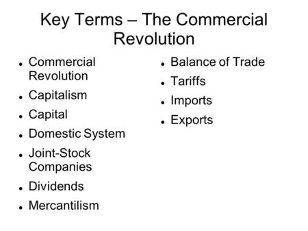 Key Terms – The Commercial Revolution