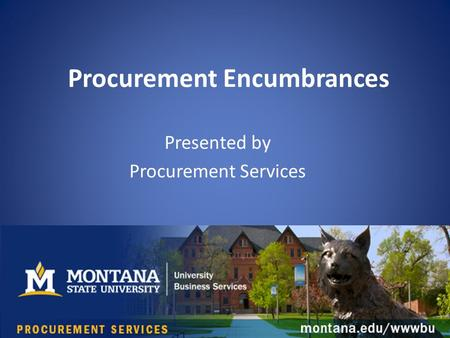 Procurement Encumbrances Presented by Procurement Services.
