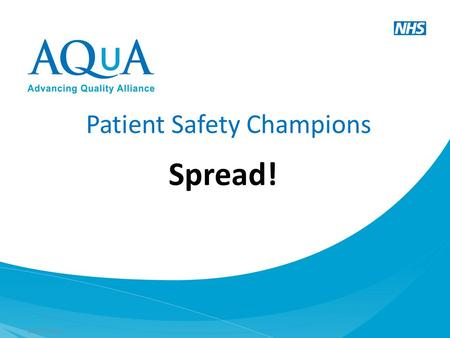 © 2011 AQuA Patient Safety Champions Spread!. Bernie's New Restaurant.