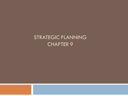 STRATEGIC PLANNING CHAPTER 9. Topics BOH4M- Chapter 9  Strategic Management Process  Analysis of Mission, Values, Objectives,  Organizational Culture.