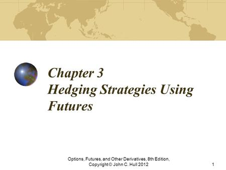 Chapter 3 Hedging Strategies Using Futures
