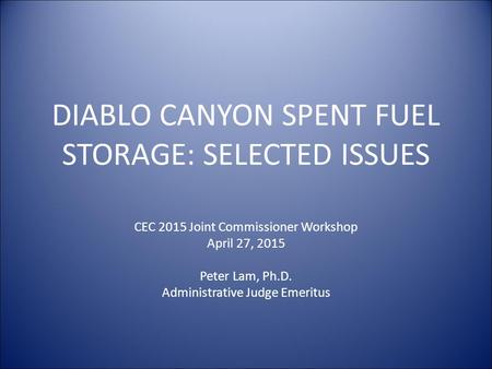 DIABLO CANYON SPENT FUEL STORAGE: SELECTED ISSUES