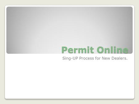 Permit Online Sing-UP Process for New Dealers.. Open  and Click on Registration link