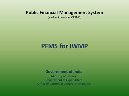 Public Financial Management System (earlier known as CPSMS)