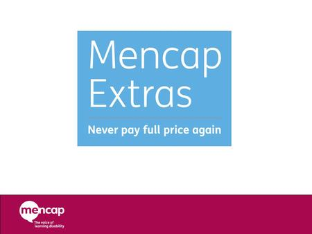 About Mencap Extras A bespoke benefits platform provided by a specialist benefits agency-P&MM P&MM are an award winning company with strong quality accreditation.