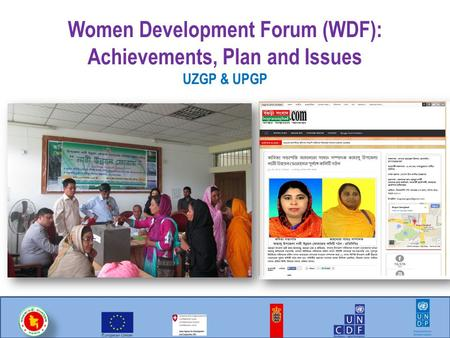 Women Development Forum (WDF): Achievements, Plan and Issues UZGP & UPGP.