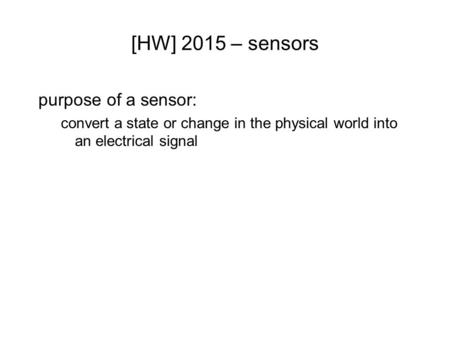 [HW] 2015 – sensors purpose of a sensor: