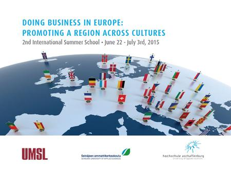 International Summer School: Thematic Strands Summer School in Aschaffenburg Doing Business in Europe: The Single Market and Business Opportunities (Euro,