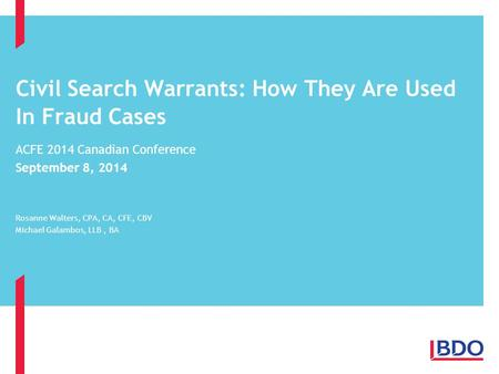 Anton Piller Orders Page 1 Civil Search Warrants: How They Are Used In Fraud Cases ACFE 2014 Canadian Conference September 8, 2014 Rosanne Walters, CPA,