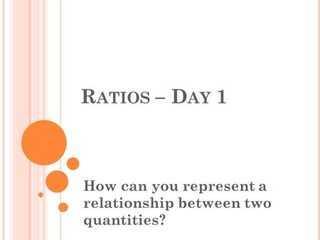 How can you represent a relationship between two quantities?