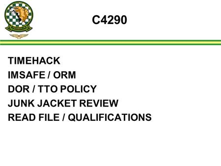 C4290 TIMEHACK IMSAFE / ORM DOR / TTO POLICY JUNK JACKET REVIEW READ FILE / QUALIFICATIONS.