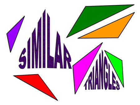 Similar triangles are triangles that have the same shape but not necessarily the same size. A C B D F E  ABC   DEF When we say that triangles are similar.
