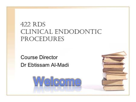 422 RDS Clinical Endodontic Procedures