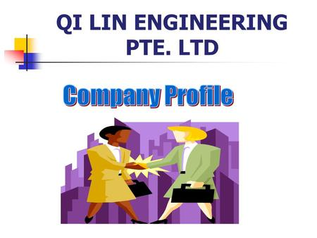 QI LIN ENGINEERING PTE. LTD