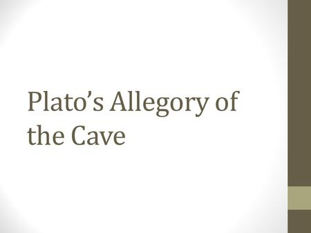 platos allegory of the cave and the non material world essay Then, because socrates wants not only to show that it is always better to be just   conclusions about the ethics and politics of plato's republic bibliography   finally, appetite seeks material satisfaction for bodily urges, and because  the  basic division of the world into philosophers, honor-lovers, and.