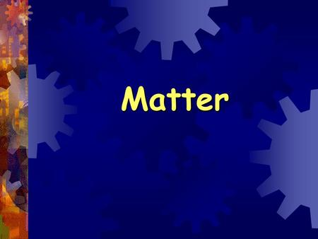 Matter. Day 1 How is matter organized ? The smallest particle of an element that still retains the properties of the element. atom.