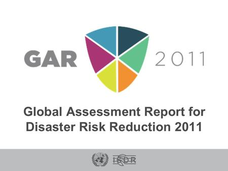 Global Assessment Report for Disaster Risk Reduction 2011.