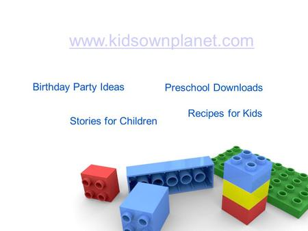 Recipes for Kids Birthday Party Ideas www.kidsownplanet.com Stories for Children Preschool Downloads.