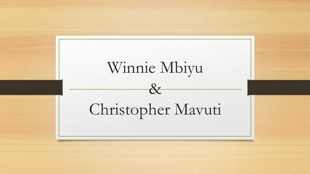 Winnie Mbiyu & Christopher Mavuti. Door Treatment Soft And Alternative treatments.