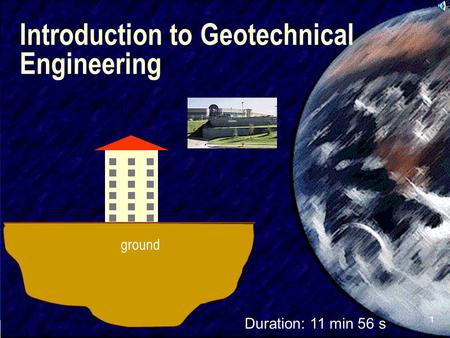 SIVA 1 Introduction to Geotechnical Engineering ground Duration: 11 min 56 s.