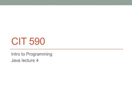 CIT 590 Intro to Programming Java lecture 4. Agenda Types Collections – Arrays, ArrayLists, HashMaps Variable scoping Access modifiers – public, private,