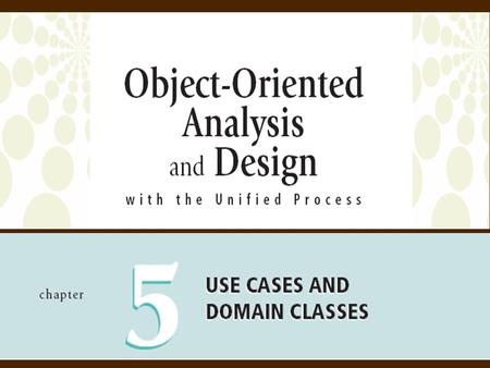 Objectives Explain how events can be used to identify use cases that define requirements Identify and analyze events and resulting use cases Explain how.
