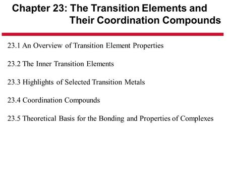 Chapter 23: The Transition Elements and Their Coordination Compounds