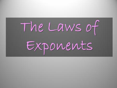 The Laws of Exponents. Exponential Form: base exponent.