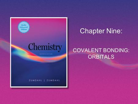 Chapter Nine: COVALENT BONDING: ORBITALS. Assignment 1-85 題中每 5 題裡任選 1-2 題 Copyright © Houghton Mifflin Company. All rights reserved.Chapter 9 | Slide.