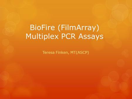 BioFire (FilmArray) Multiplex PCR Assays