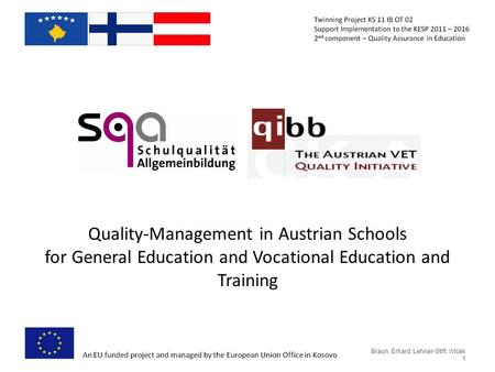 Quality-Management in Austrian Schools for General Education and Vocational Education and Training Braun, Erhard, Lehner-Stift, Wlcek 1.