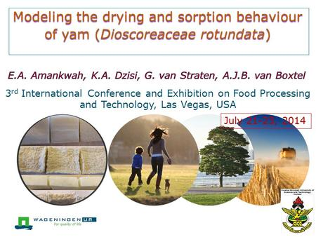 Modeling the drying and sorption behaviour of yam (Dioscoreaceae rotundata) 3 rd International Conference and Exhibition on Food Processing and Technology,