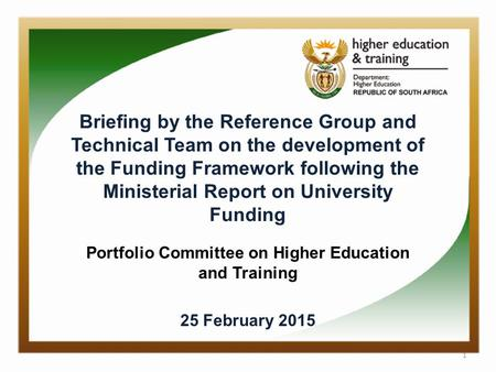 1 Briefing by the Reference Group and Technical Team on the development of the Funding Framework following the Ministerial Report on University Funding.
