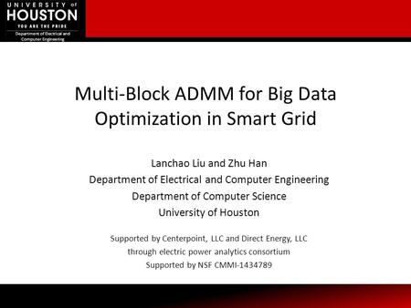 Department of Electrical and Computer Engineering Multi-Block ADMM for Big Data Optimization in Smart Grid Department of Electrical and Computer Engineering.