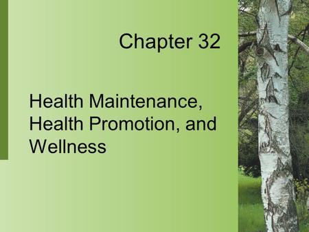 Health Maintenance, Health Promotion, and Wellness