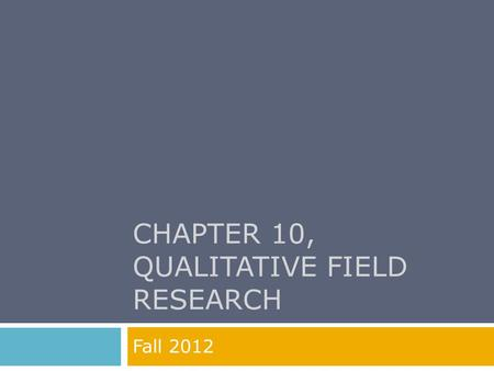 CHAPTER 10, qualitative field research