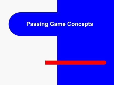 Passing Game Concepts. What is a concept? In football language a concept is running the same play as many different ways as you can think of. For Example: