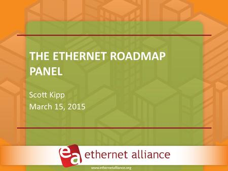 The Ethernet Roadmap PAnel