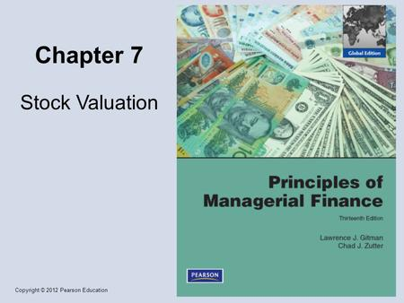 Copyright © 2012 Pearson Education Chapter 7 Stock Valuation.