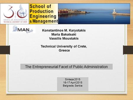 Konstantinos M. Karyotakis Maria Bakatsaki Vassilis Moustakis Technical University of Crete, Greece The Entrepreneurial Facet of Public Administration.