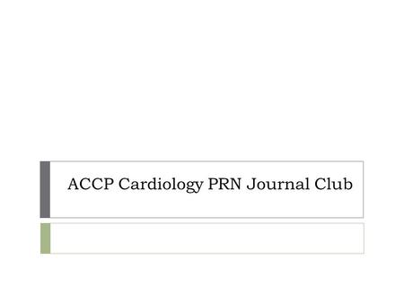 ACCP Cardiology PRN Journal Club