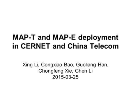 MAP-T and MAP-E deployment in CERNET and China Telecom