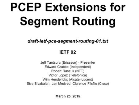 PCEP Extensions for Segment Routing draft-ietf-pce-segment-routing-01