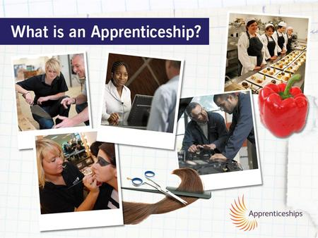 A great way to EARN whilst you LEARN Training and skills that employers want and need Professionally recognised qualifications 85% of Apprentices stay.
