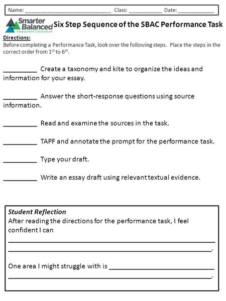 Name: _____________________________ Class: ___________ Date: ____________ Six Step Sequence of the SBAC Performance Task Directions: Before completing.