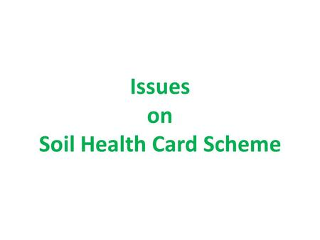 Issues on Soil Health Card Scheme