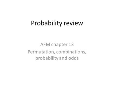 AFM chapter 13 Permutation, combinations, probability and odds