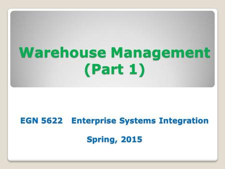 WM Organizational Structure, Master Data, Process Management and Control, and Physical Inventory SAP Implementation.
