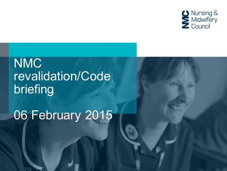 NMC revalidation/Code briefing 06 February 2015