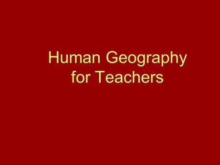 Human Geography for Teachers